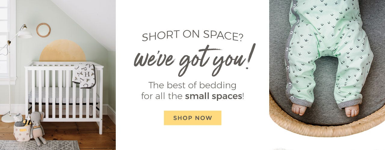 Burt's Bees Baby: Short on space? we've got you! the best of bedding for all the small spaces! Shop now!