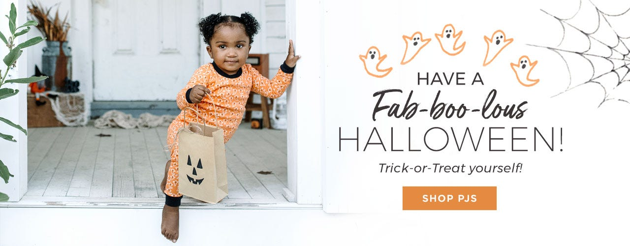 Have a fab-boo-lous Halloween! Trick or Treat yourself! Shop PJ!