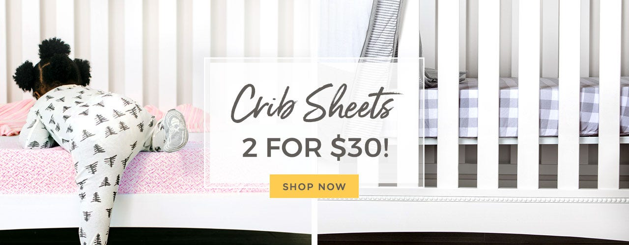 Crib sheets 2 for $30! Shop now!