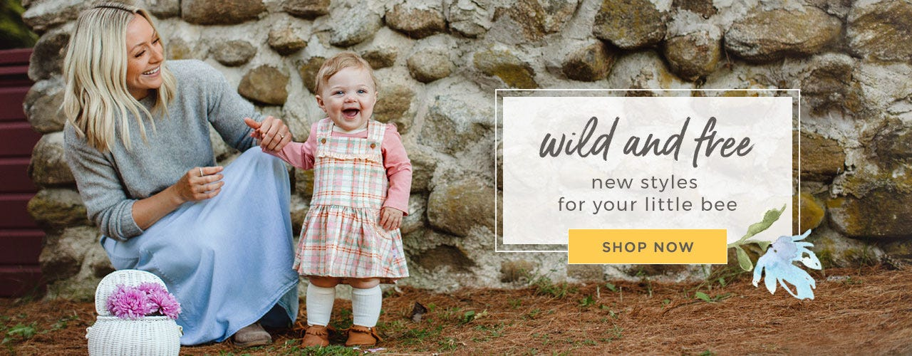 New Arrivals! Wild and free! New styles for your little bees!