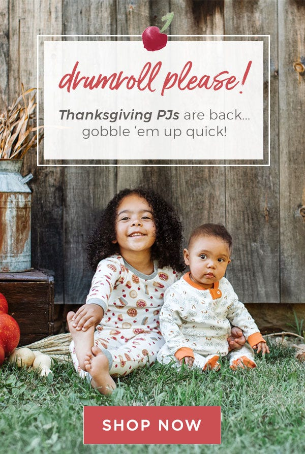 drumroll please! Thanksgiving PJs are back...! gobble'em up quick! Shop Now!